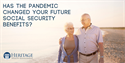Has the Pandemic Changed Your Future Social Security Benefits?