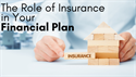 The Role of Insurance in Your Financial Plan