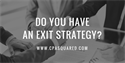 Do You Have a Succession Plan or Exit Strategy?