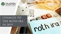 Changes to the Roth IRA in 2019