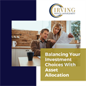 Balancing Your Investment Choices With Asset Allocation