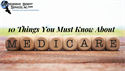 Ten Things You Must Know About Medicare