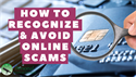 Online Scams: How to Recognize and Avoid Them