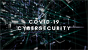 COVID-19 Cybersecurity Alert