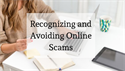 Recognizing and Avoiding Online Scams