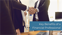 Key Benefits of a Financial Professional
