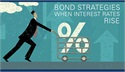 Bond Strategies When Interest Rates Increase