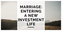 Marriage: Entering a New Investment Life