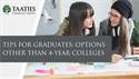 Tips for Graduates: Options Other than 4-Year Colleges