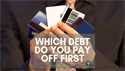 Which Debt Do You Pay Off First