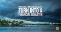 Don't Let a Natural Disaster Turn into a Financial Disaster