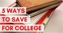 Five Ways to Save for College