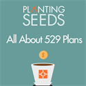 Planning for Growth: All About 529 Plans. Starting Early.