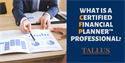 What Is a CERTIFIED FINANCIAL PLANNER™ Professional?
