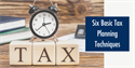 Six Basic Tax Planning Techniques