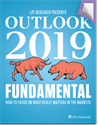 Outlook 2019: FUNDAMENTAL - How to Focus on What Really Matters in the Markets