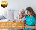 Long-Term Care: Better to be Safe than Sorry