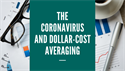 The Coronavirus and Dollar-Cost Averaging