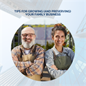 Tips for Growing (and Preserving) Your Family Business