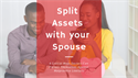 Split Assets With Your Spouse as a Way to Protect Yourself Against Malpractice Lawsuits
