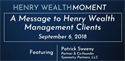 Henry Wealth Moment Featuring Pat Sweeny