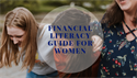 A Financial Literacy Guide for Women