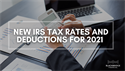New Tax Rates and Dedications for 2021