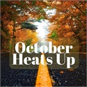 October Heats Up