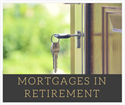 Mortgages in Retirement