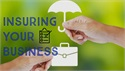 Properly Insuring Your Business