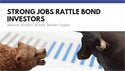 Strong Jobs Rattle Bond Investors