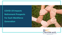 COVID-19 Impacts Retirement Prospects for Each Workforce Generation