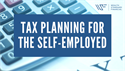 Tax Planning for the Self Employed