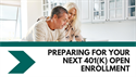 Preparing For Your Next 401(k) Open Enrollment