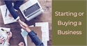 Starting or Buying a Business
