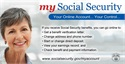 "Sign up for a ""my Social Security Account"" Online"
