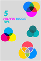 5 Helpful Budget Tips