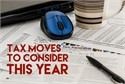 Tax Moves To Consider This Year