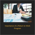 The Importance of a Return to Work Program