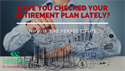 Have You Checked Your Retirement Plan Lately?