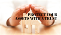 Protect Your Assets With a Trust