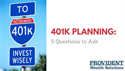 401k Planning: 5 Questions to Ask