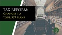 {AUDIO} Tax Reform: changes to your 529 plan