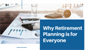 Why Retirement Planning is for Everyone