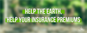 Help the Earth, Help Your Insurance Premiums