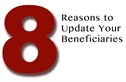 Don't Wait Until it's Too Late: 8 Reasons to Update Your Beneficiaries