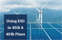 Using ESG funds in 401k & 403b Plans