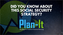 Did You Know About This Social Security Strategy?