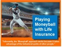 Playing Moneyball with Life Insurance