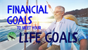 Setting Financial Goals to Meet Your Life Goals